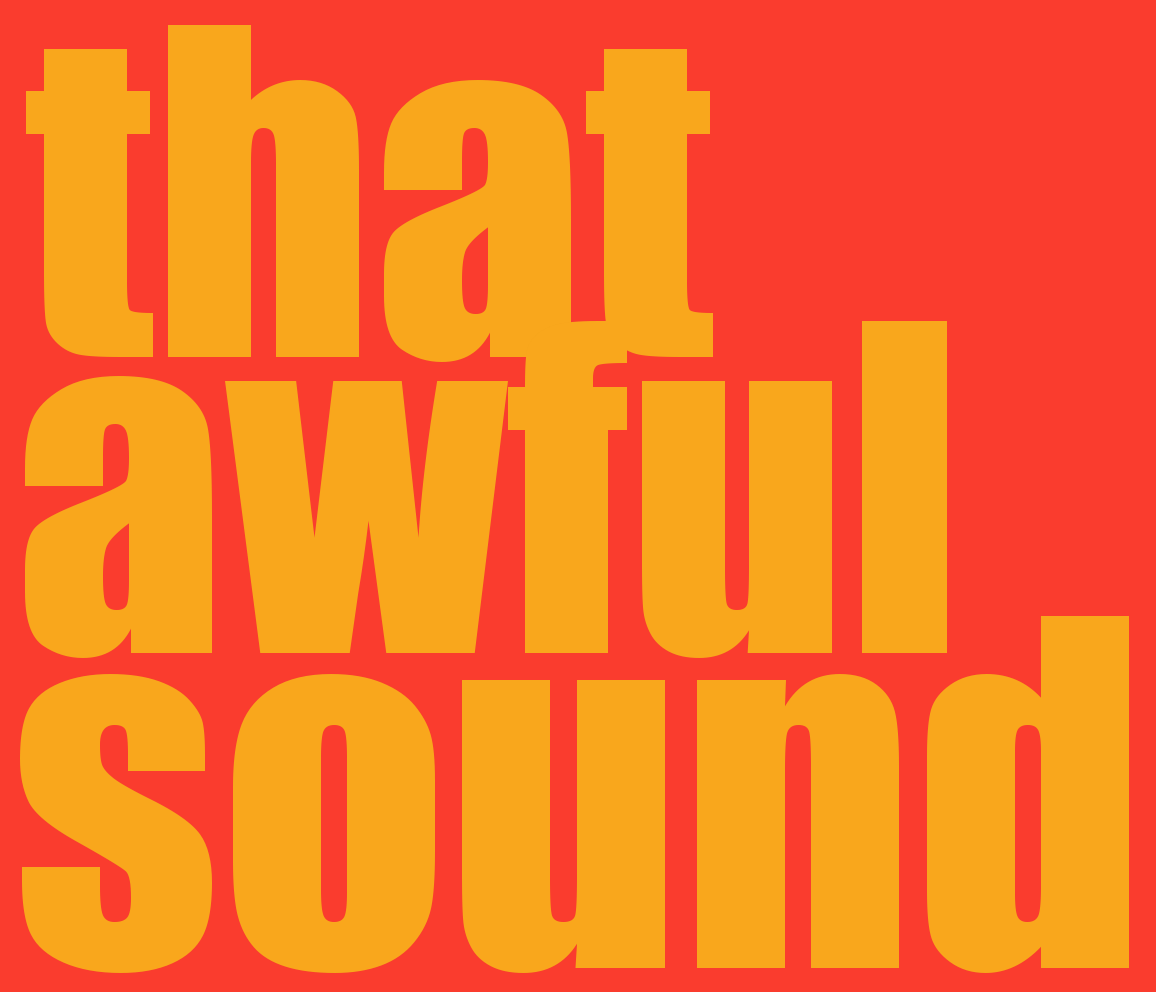 that awful sound