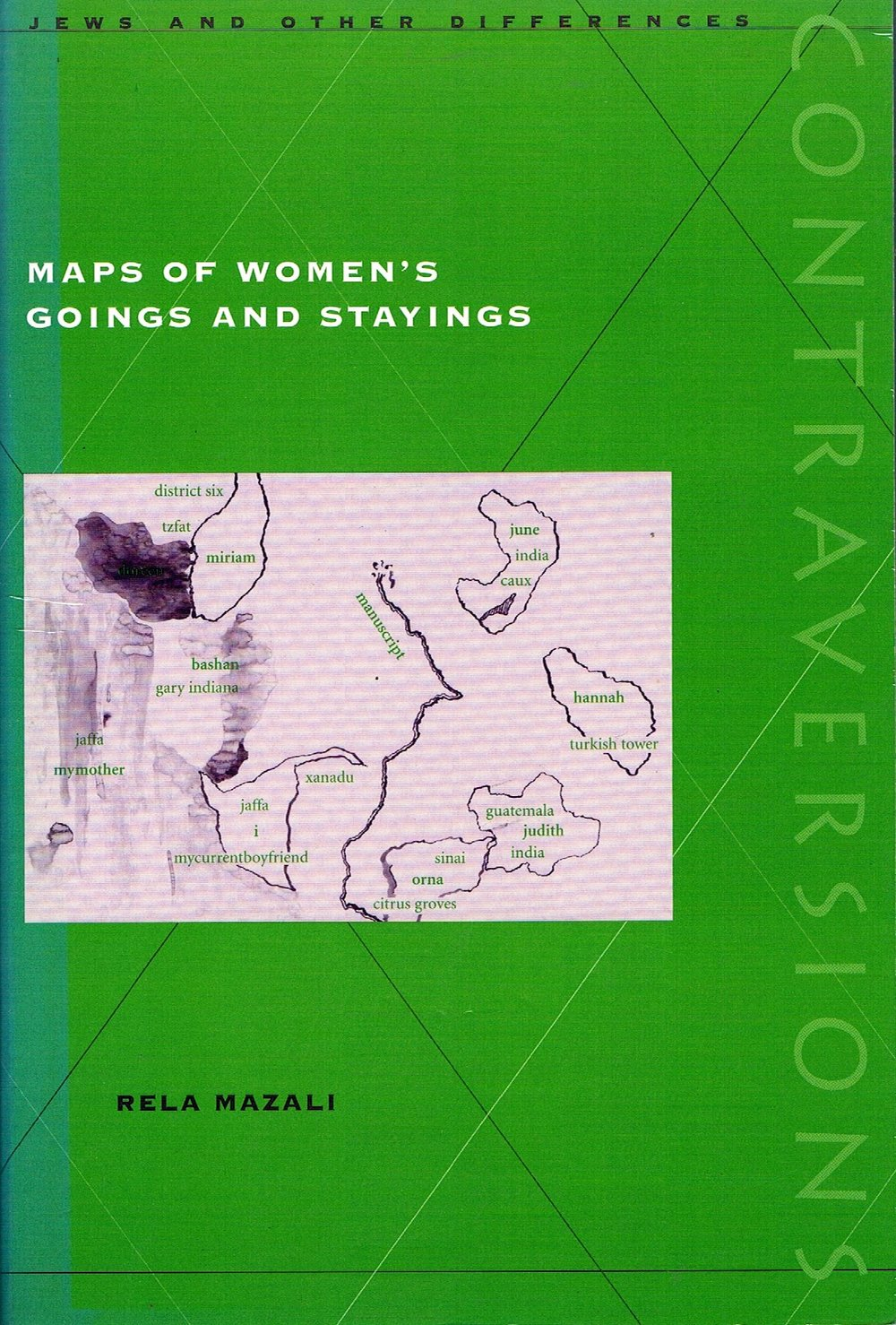 Front cover, 'Maps of Women's Goings and Stayings', Stanford University Press, 2001. Jacket illustration: Rela Mazali, First visit.
