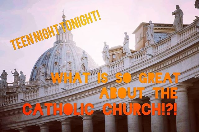 Tonight's teen night will highlight the Beauty and Truth in the Catholic Church