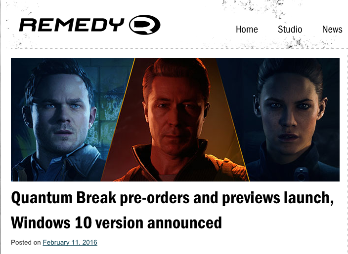 http://remedygames.com/quantum-break-pre-orders-and-previews-launch-windows-10-version-announced/