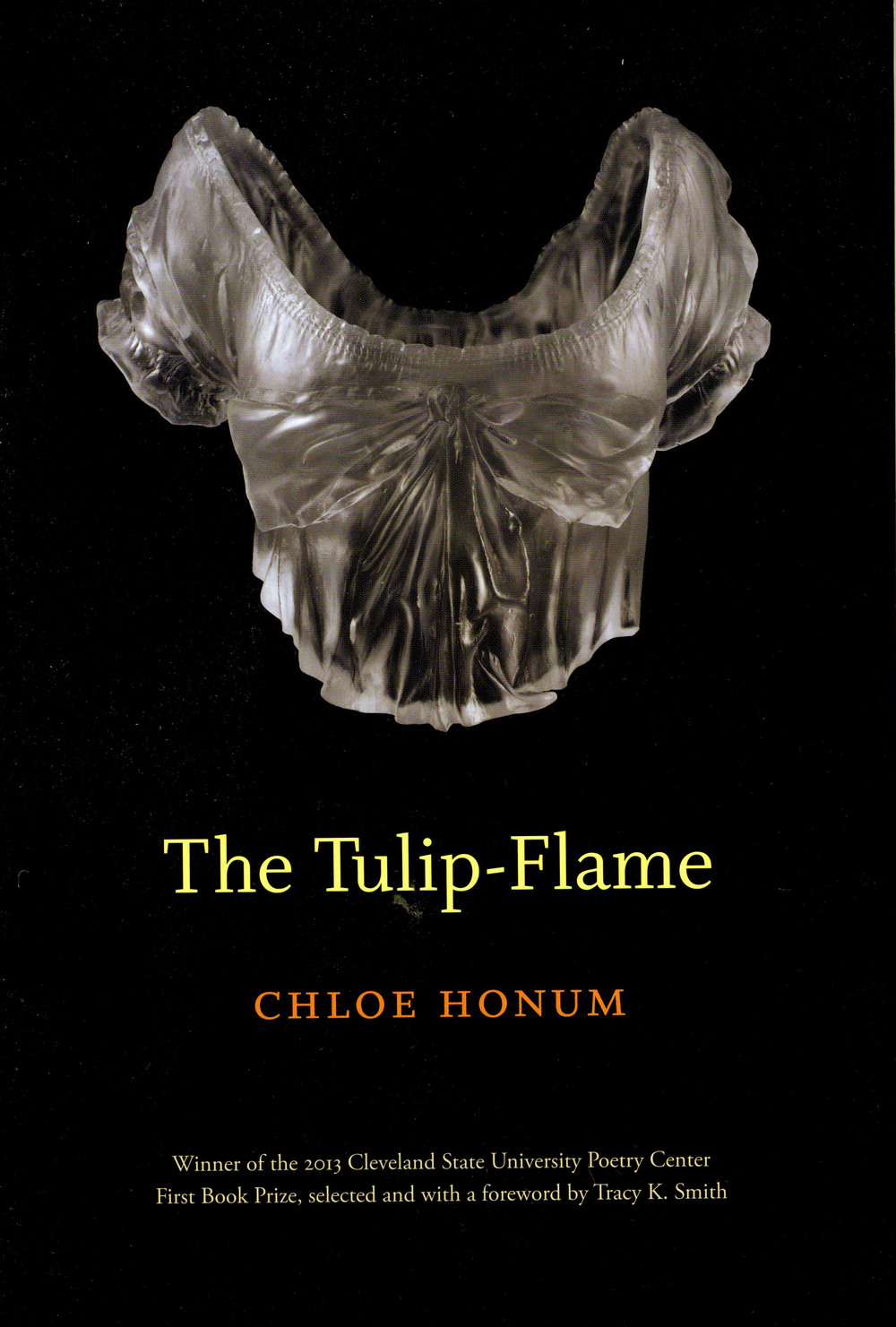The Tulip-Flame By Chloe Honum Winner of the 2013 First Book Competition