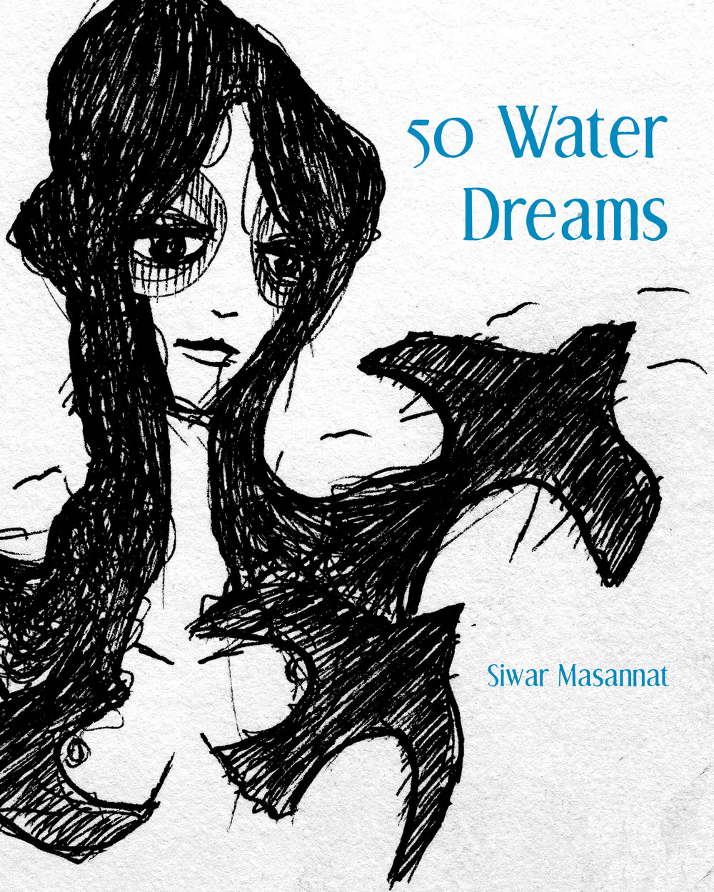 50 Water Dreams By Siwar Masannat Winner of the 2014 First Book Competition, selected by Ilya Kaminsky