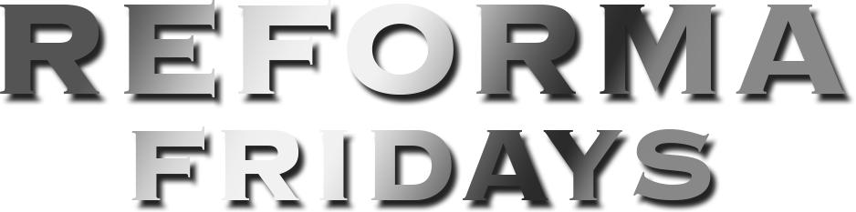 Reforma Fridays - Every Friday Night