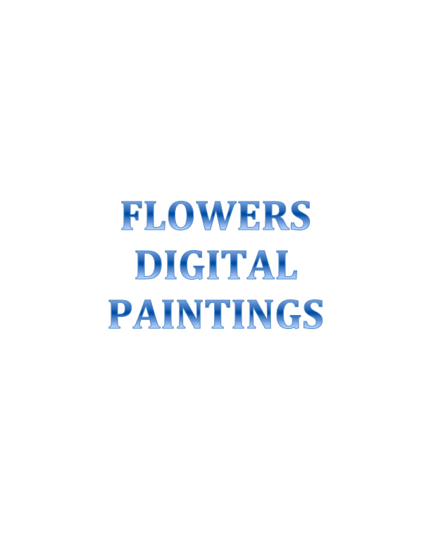 Flowers Digital Paintings.jpg