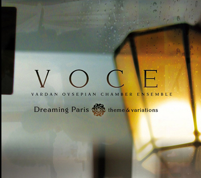 Dreaming Paris Theme and Variations | Vardan Ovsepian Chamber Ensemble (VOCE) | 2013