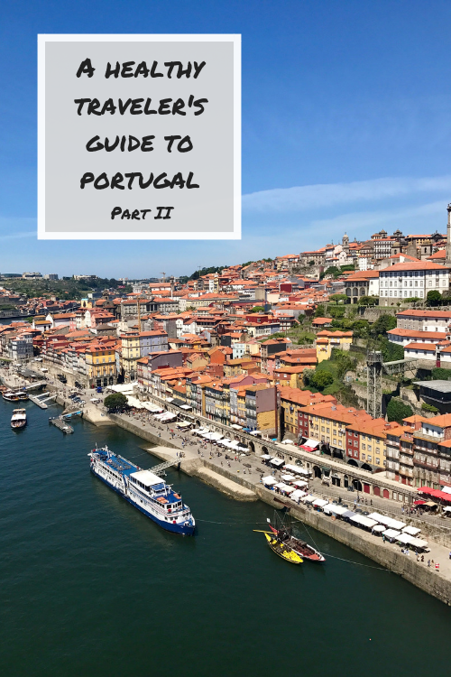 A Healthy Traveler's Guide To Portugal: Porto and The Algarve