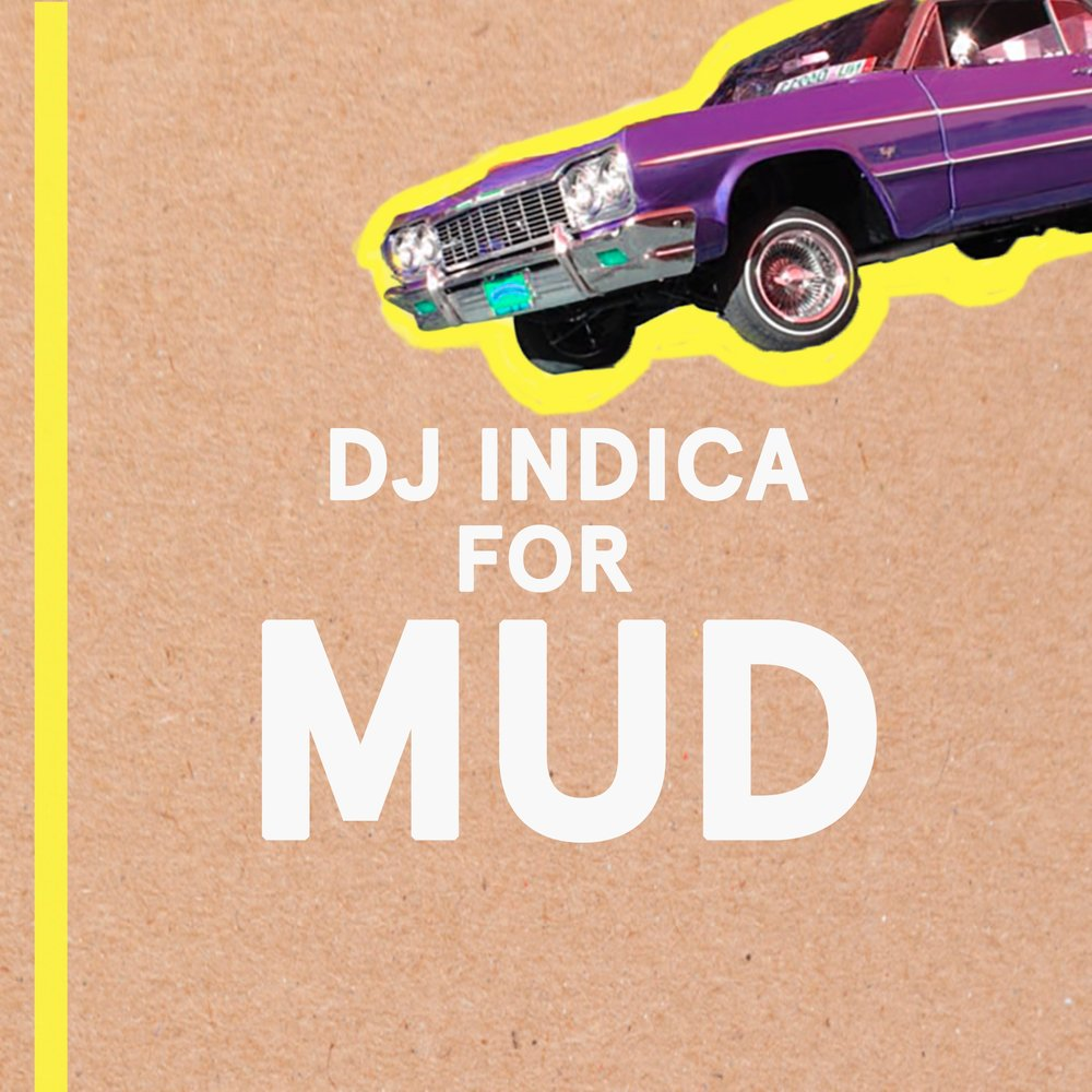 MUD MIX / DJ INDICA East Atlanta's own, DJ Indica whipped up an exclusive mix for MUD featuring Abra, Young Thug and more. Stream now on MUD FM.