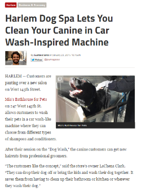 """Harlem Dog Spa Lets You Clean Your Canine in Car-Wash Inspired Machine"" - DNAInfo.com - 1/23/2015"