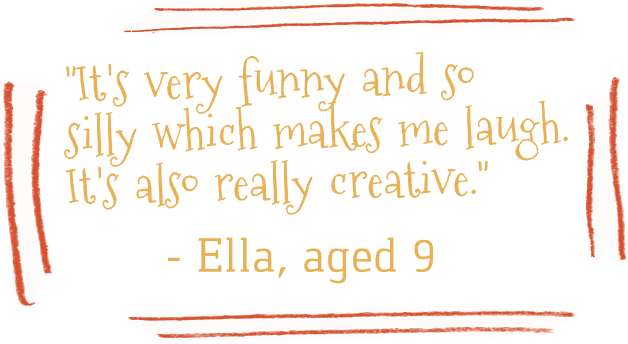 Ella quote - It's very funny and silly which makes me laugh.