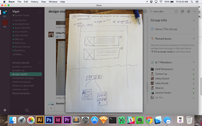 Display sketches via Slack and a Google Hangouts screenshare.