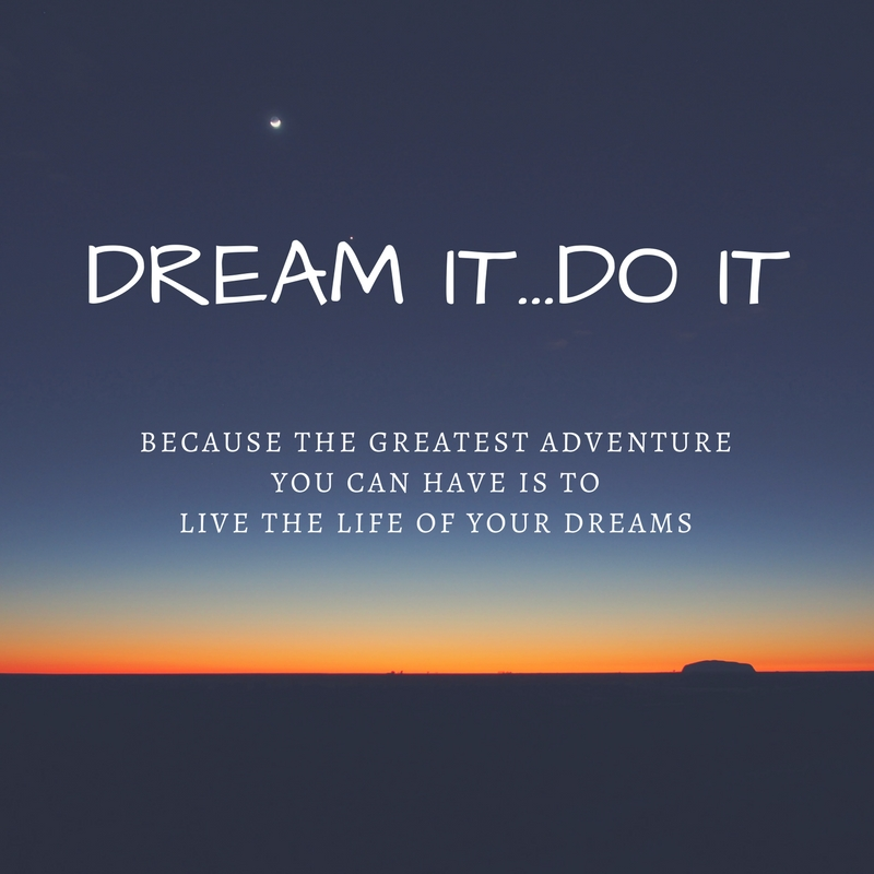 DREAM IT...DO IT.jpg