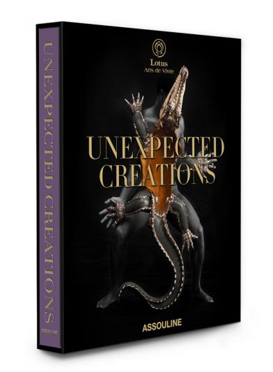 Unexpected Creations: Lotus Arts De Vivre (Assouline)