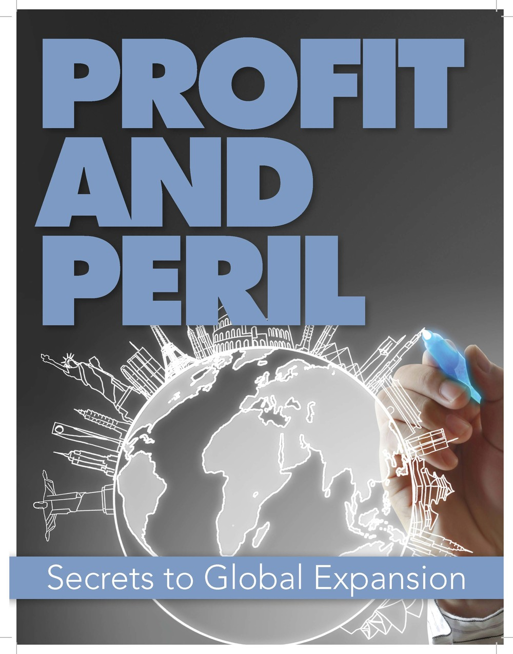 Profit and Peril : Secrets to Global Expansion