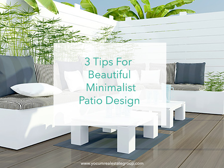 3 Tips To Create A Modern Minimalist Patio
