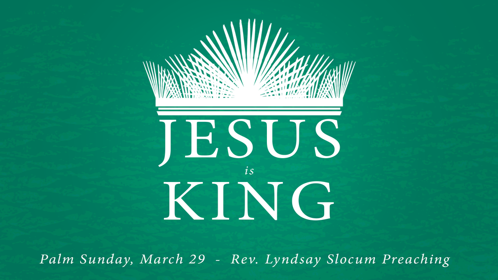 Palm Sunday Jesus is King 1920x1080.png