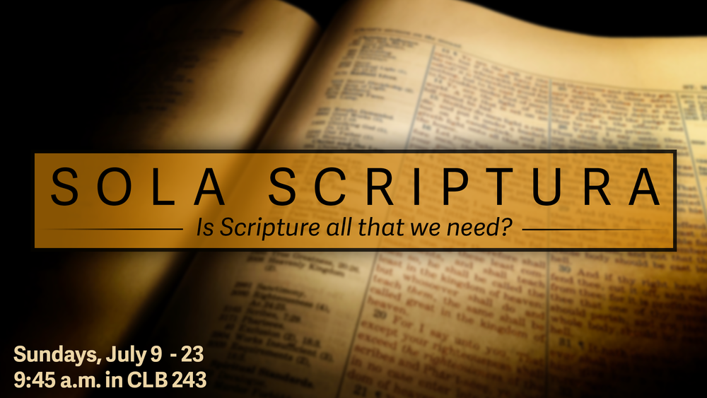 Sola Scriptura Sundays, July 9 - 23.png