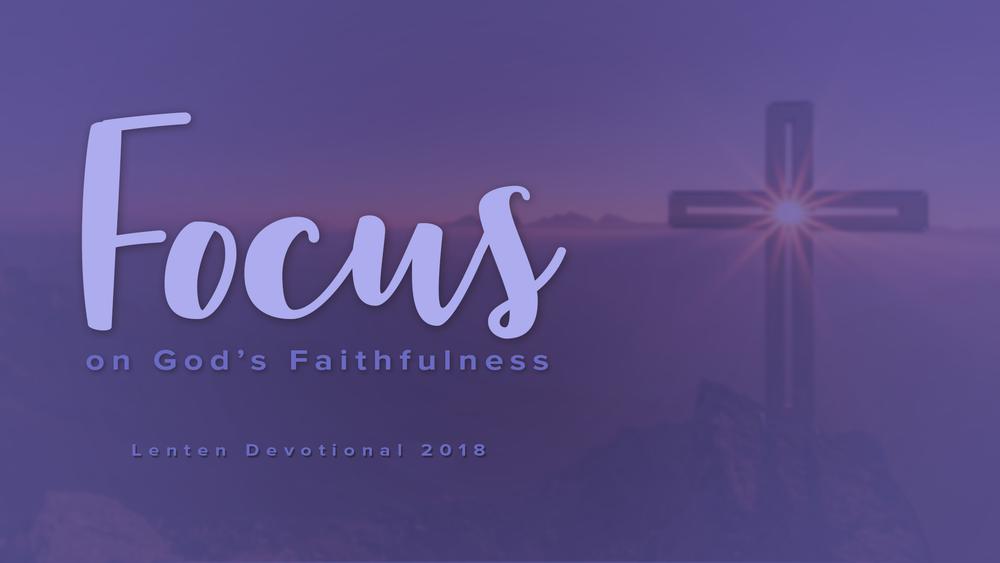 Lenten Devotional 2018_Focus on God's Faithfulness 1920x1080.png