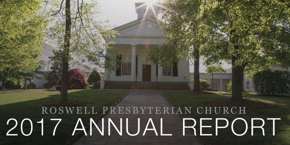 Roswell Presbyterian Church 2017 Annual Report