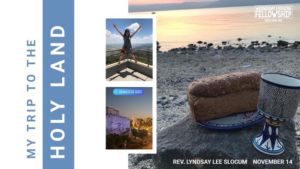 My Trip to the Holy Land - Rev. Lyndsay Lee Slocum - Wednesday, November 14, 2018 v2.png