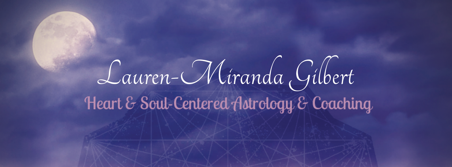 Lauren-Miranda Gilbert: Heart & Soul-Centered Astrology & Coaching