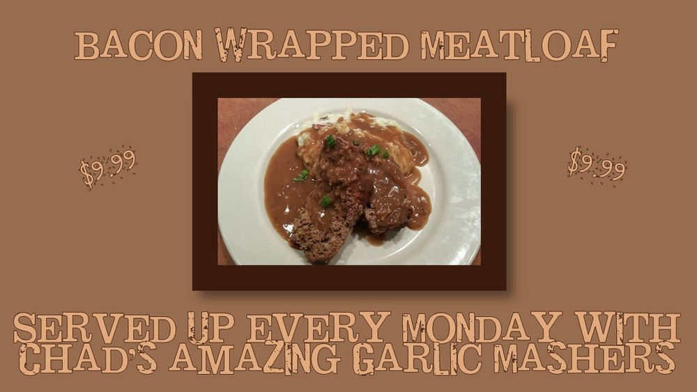 Mondays Bacon Wrapped MEATLOAF with garlic mashed potatoes The Tavern at St. Michael's Square Greeley Colorado