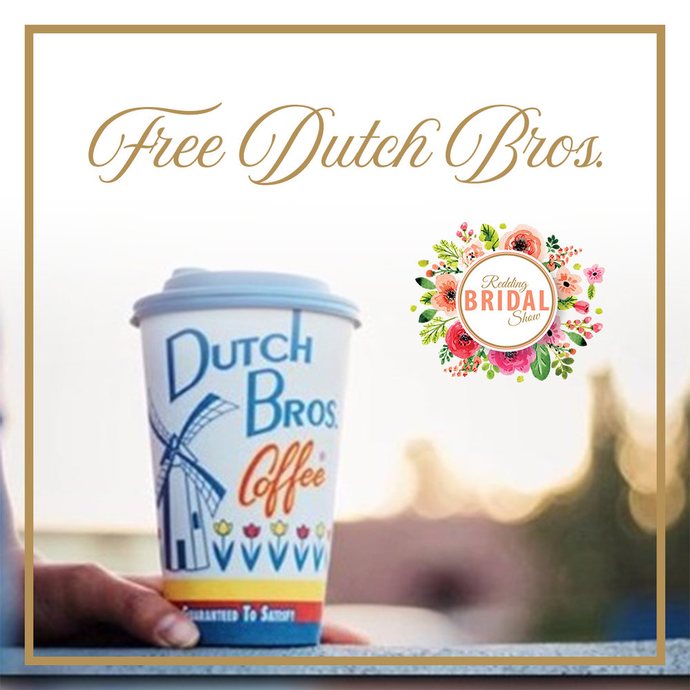 Free Dutch Bros Redding Bridal Show.jpg