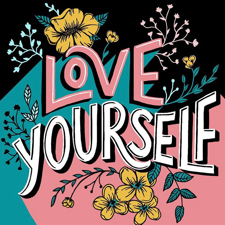 "#GoodtypeTuesday ""Love Yourself"" entry by Tara Johnston"
