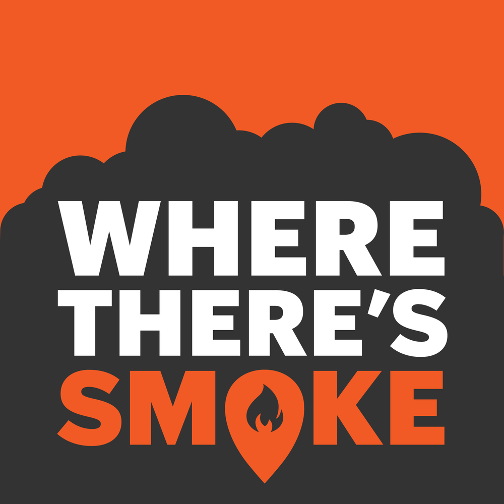 Where There's Smoke Where There's Smoke is a personal podcast project from Podcast Monster and Brett Gajda. If you want to get a sense of what we can do, then this is a good place to start. Every episode, Brett and Nick tackle a self-development concept through the lens of current events, pop culture, and experience. Just visit www.wheretheressmoke.co and pick a topic!