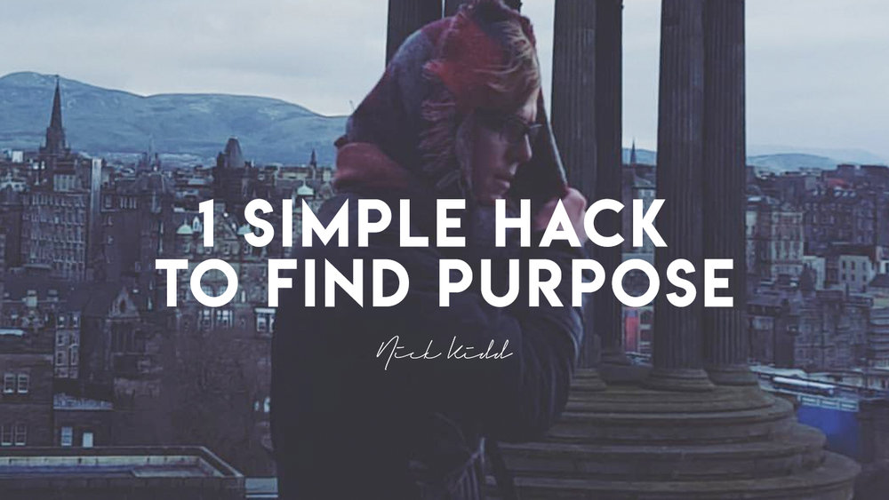 1 Simple Hack to Find Purpose Blog