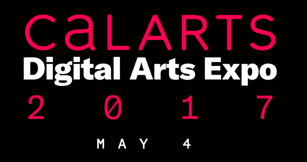 CalArts Digital Arts Expo, ROD May 04, 2017