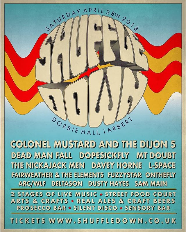 SHUFFLE DOWN 2018  Join us at the wonderful Dobbie Hall on Saturday April 28th for a brilliant day of live music, food and drink, and lots more!  Tickets are available now for only £19 from Noise Noise Noise or Skiddle.  Line up: Colonel Mustard & The Dijon 5 Dead Man Fall DopeSickFly Mt. Doubt The Nickajack Men Davey Horne Fairweather & The Elements L-space fuzzystar OnTheFly ARC/WLF Deltason Dusty Hayes Sam Main  Also:  Street Food Court | Silent Disco | Arts & Crafts Stall | Prosecco Bar | Sensory Bar | Real Ales & Craft Beers | The Cloud Room  Please join, share and invite your friends to the event page: Shuffle Down Festival 2018  More info: www.shuffledown.co.uk  In association with; Falkirk's Mental Health Association | Afterglow MUSIC | Silent Knights | Rethinking the Senses | Soundsense. #larbert #livemusic #festival #shuffledown #falkirk #scotland
