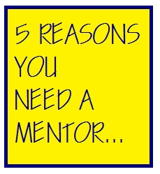 Reasons you need a mentor