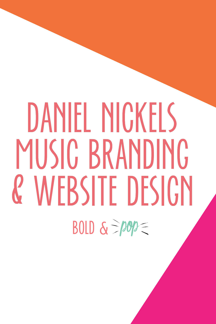 Bold & Pop : Daniel Nickels Music Branding & Website Design