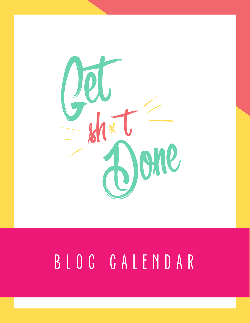 Bold & Pop Get Shit Done Blog Calendar