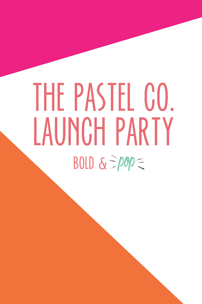 Bold & Pop : The Pastel Co. Launch Party