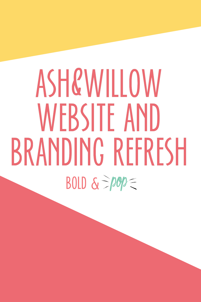 Bold & Pop : Ash&Willow Website and Branding Refresh