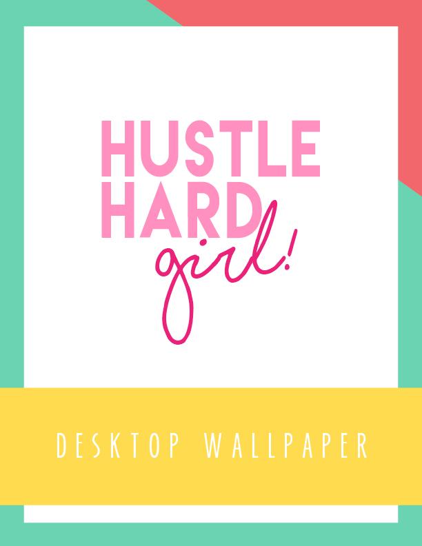 Bold & Pop Hustle Hard Girl Desktop Wallpaper