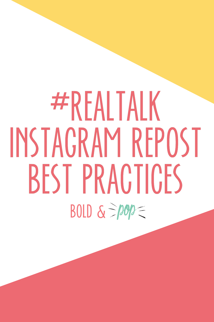 Bold & Pop : #RealTalk Instagram Repost Best Practices