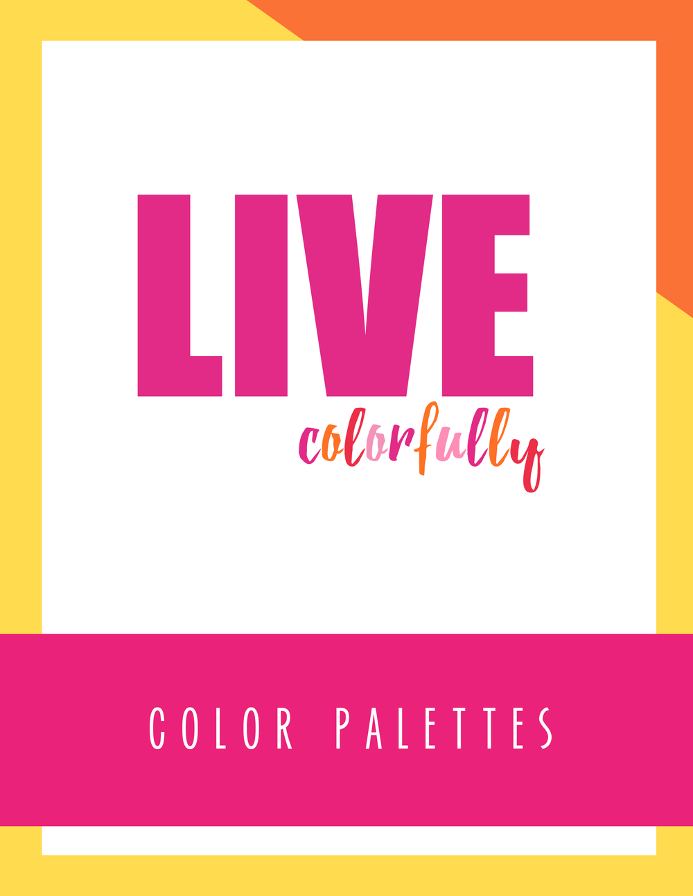 Bold & Pop Live Colorfully Color Palettes