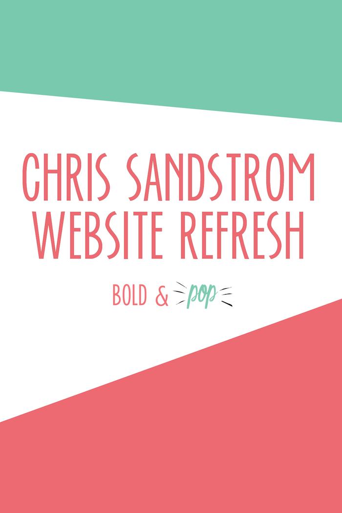 Bold & Pop : Chris Sandstrom Website Refresh