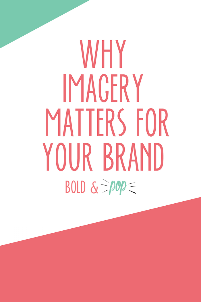 Bold & Pop : Why Imagery Matters for Your Brand