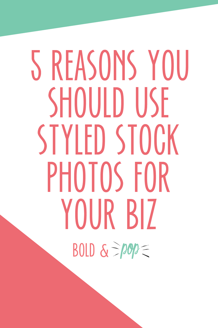 Bold & Pop :: 5 Reasons You Should Use Styled Stock Photos for Your Biz