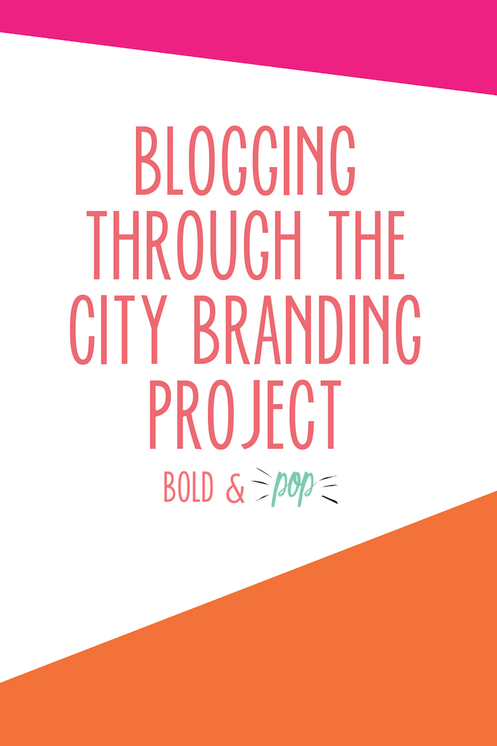 Bold & Pop : Blogging Through the City Branding Project