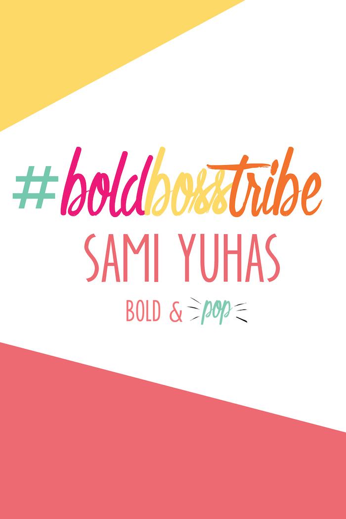 Bold & Pop : #BoldBossTribe :: Sami Yuhas