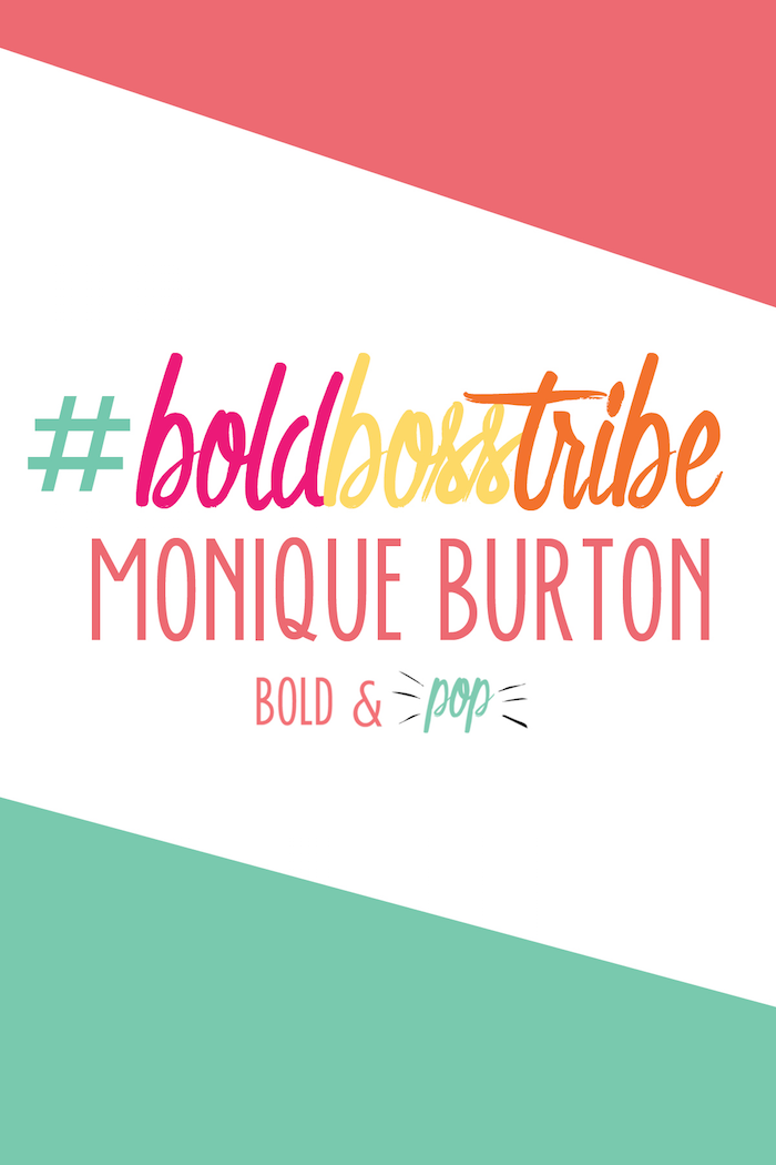Bold & Pop : #BoldBossTribe :: Monique Burton