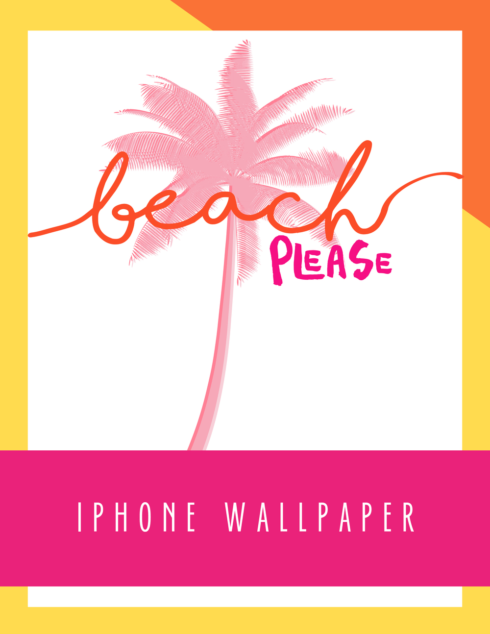 Bold & Pop Freebies Beach Please iPhone Wallpaper