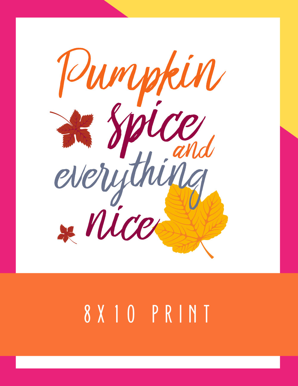 Bold & Pop Pumpkin Spice and Everything Nice Print