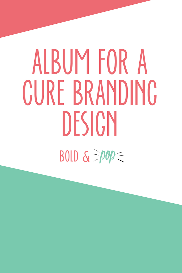 Bold & Pop : Album for a Cure Branding Design