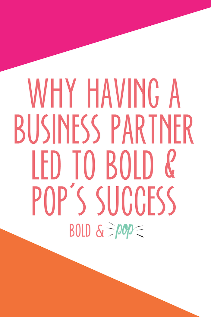 Bold & Pop : Why Having a Business Partner Led to Bold & Pop's Success