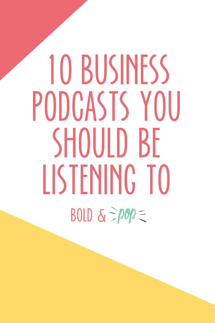 Bold & Pop : 10 Business Podcasts You Should Be Listening To